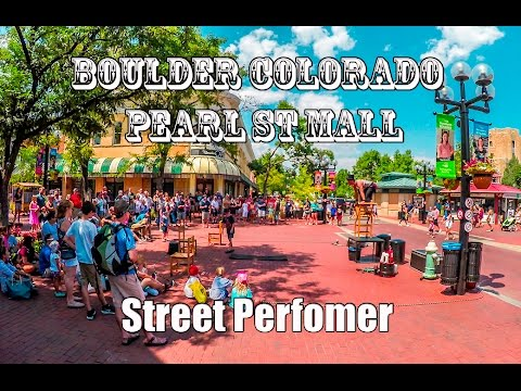 Boulder Colorado Pearl Street Mall Street Performers