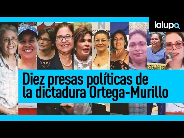 #Nicaragua | Diez presas políticas de la dictadura Ortega-Murillo