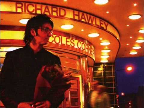 Richard Hawley - Coles Corner (with lyrics)