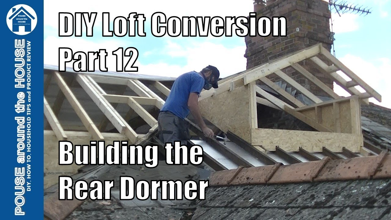 Loft Conversion Part 12 Build The Rear Dormer Pitched