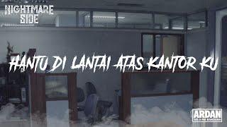 Download Lagu HANTU DI LANTAI ATAS KANTOR KU (NIGHTMARE SIDE OFFICIAL 2019) - ARDAN RADIO mp3