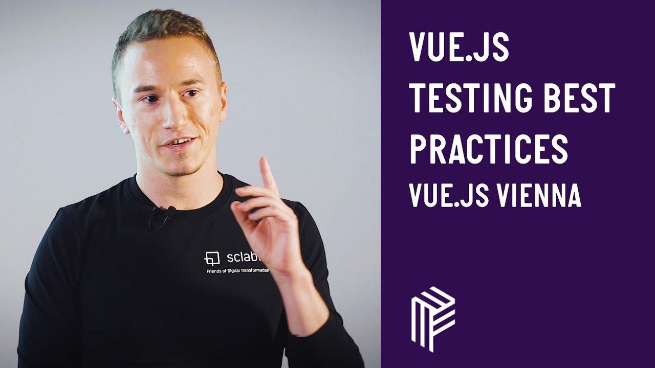 Vue js Vienna, Vue js Testing Best Practices, September 2018