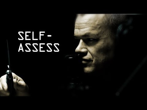 Self Awareness, Self Assessment, and Self Improvement – Jocko Willink