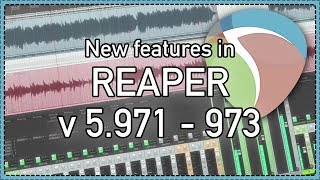 What's new in REAPER v5.971-973 | Render Matrix improvements; ARA tweaks; theme tweaks;