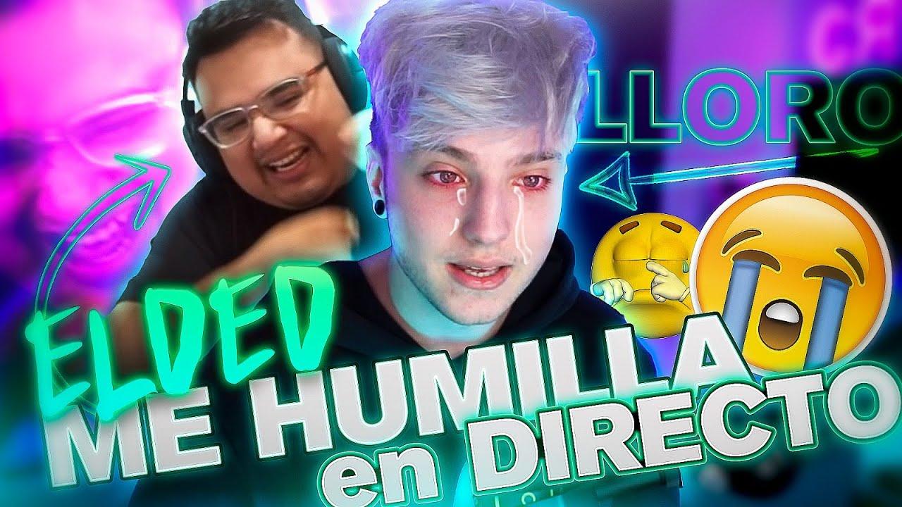 EL DED ME HUMILLA Y LLORO EN DIRECTO