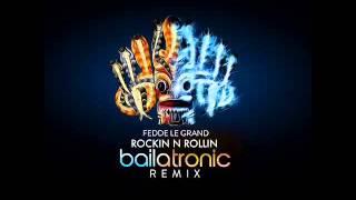 Fedde Le Grand Rockin N Rollin (Bailatronic Remix)