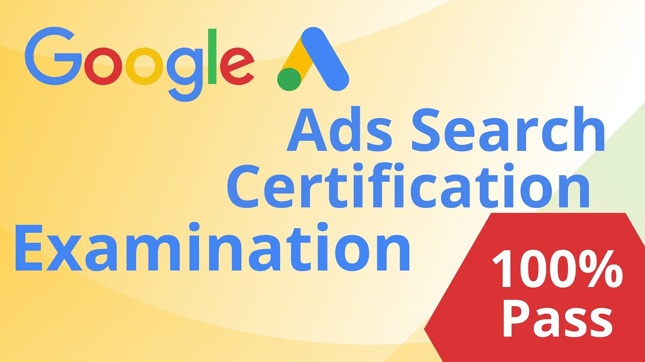 100% Pass for Google Ads Search Certification in a batch