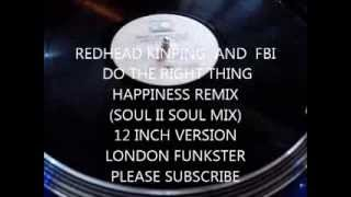 REDHEAD KINGPIN AND THE FBI - (SOUL II SOUL REMIX) DO THE RIGHT THING (12 INCH VERSION)