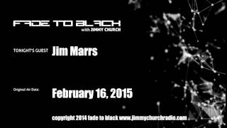 Ep. 205 FADE to BLACK Jimmy Church w/ Jim Marrs UFO News LIVE on air