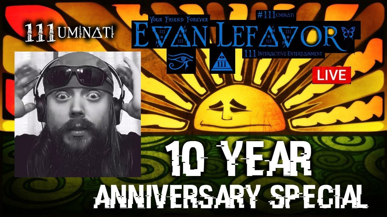 🔴 Evan Lefavor 10 Year Anniversary LIVE Special #111uminati