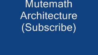Watch Mutemath Architecture video