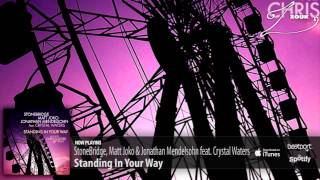 StoneBridge, Matt Joko & Jonathan Mendelsohn feat. Crystal Waters - Standing In Your Way