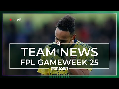 FPL GW 25 | TEAM NEWS - INJURIES AND LINEUPS | Fantasy Premier League Tips 19/20