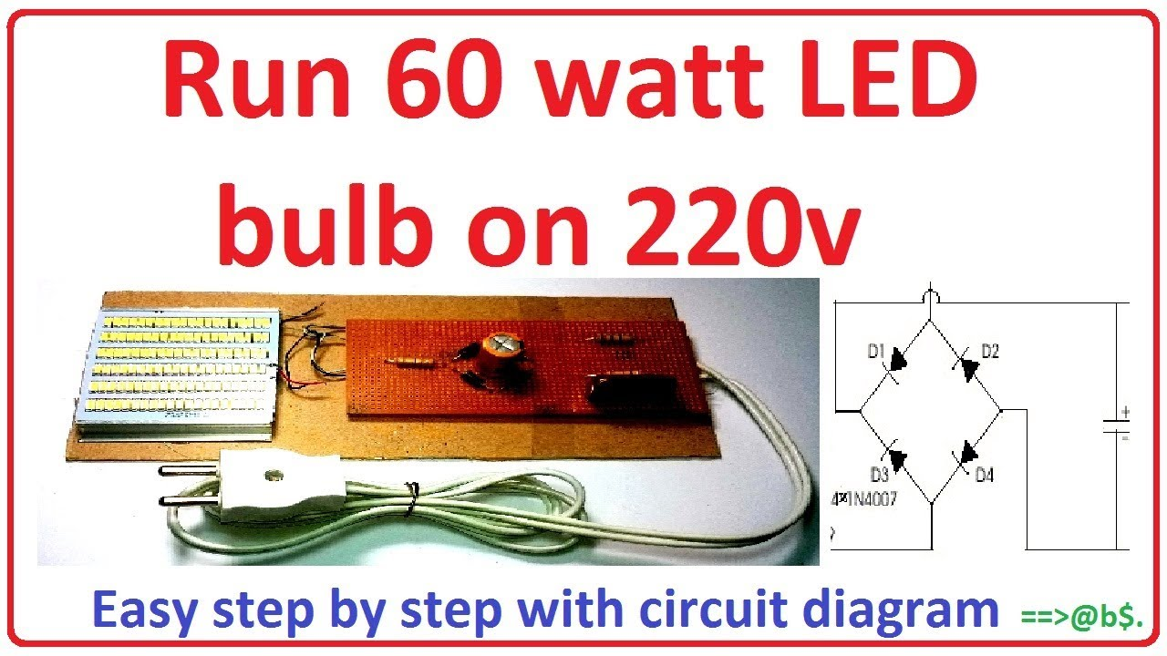 how to run 60 watt led bulb on 220v easy step by step with circuit diagram [ 1280 x 720 Pixel ]