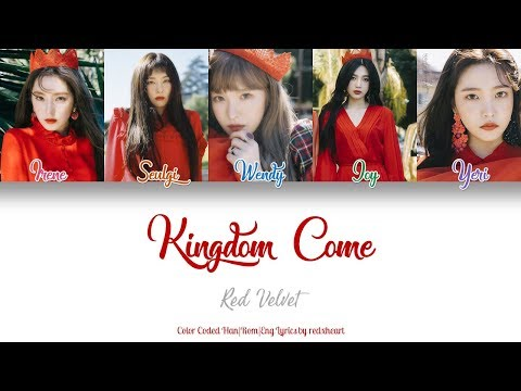 Red Velvet (레드벨벳) — Kingdom Come (Han|Rom|Eng Color Coded Lyrics by redxheart)