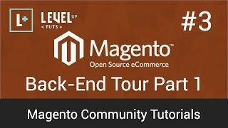 Magento Community Tutorials #3 - Back-End Tour Part 1