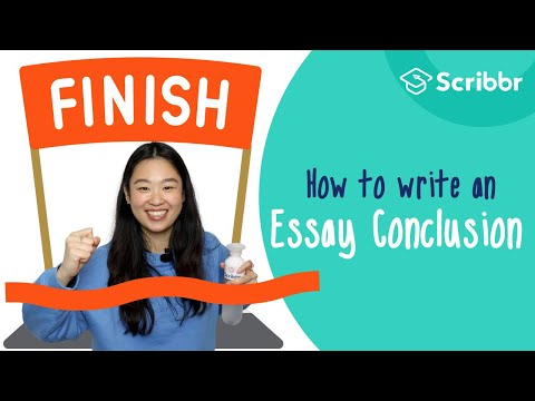 How to Write a Strong Essay Conclusion | Scribbr 🎓