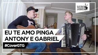 Baixar Eu te amo pinga - Antony e Gabriel (Cover Gustavo Toledo e Gabriel)