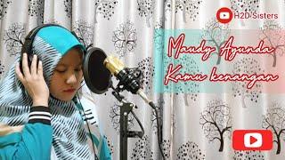 Download #habibieainun #covermusik #maudyayunda MAUDY AYUNDA - KAMU DAN KENANGAN (COVER BY H2D SISTERS)
