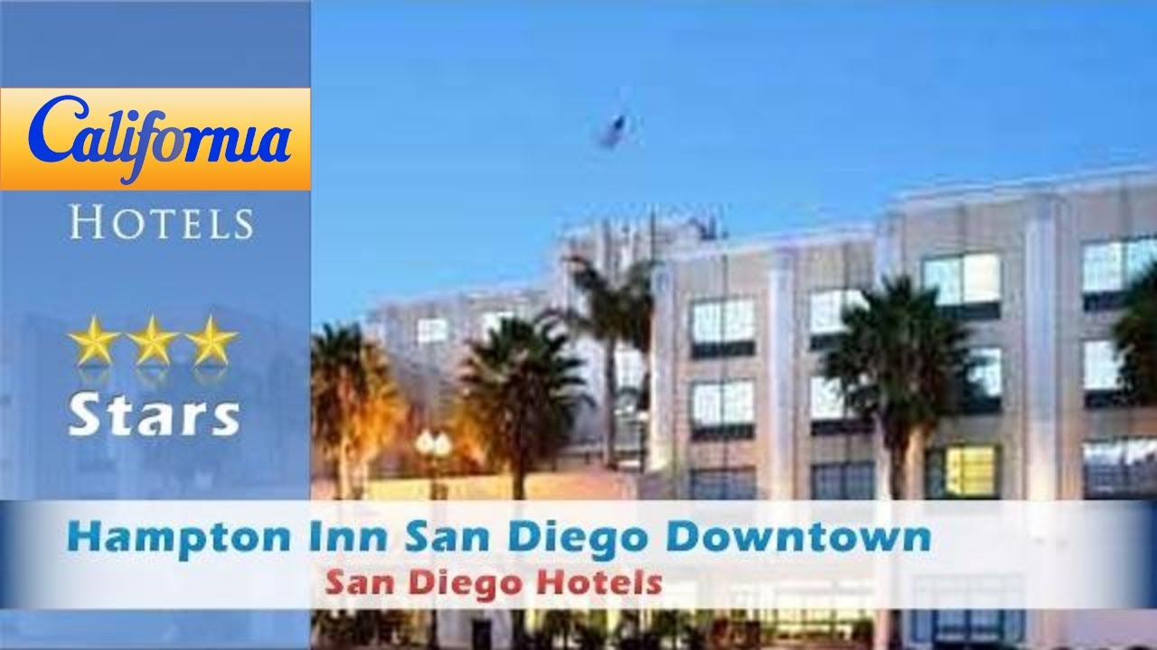 Hampton Inn San Diego Downtown San Diego Hotels California Youtube