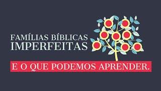 FAMÍLIAS BÍBLICAS IMPERFEITAS E O QUE PODEMOS APRENDER 02.05.21 Manhã | Rev Jr Vargas