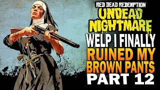 Welp, I Finally Ruined My Brown Pants - Red Dead Redemption Undead Nightmare DLC E11