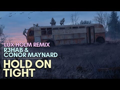 R3hab & Conor Maynard - Hold On Tight (Lux Holm Remix)