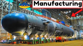 ▶️SUBMARINE FACTORY⚓: Assembly line - How submarines are built?🚧 {US Indiana➕Saab➕South Korea}