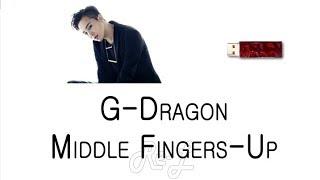 G-Dragon - Middle Fingers-Up (Karaoke Lyrics ENGLISH/ROM/HAN)