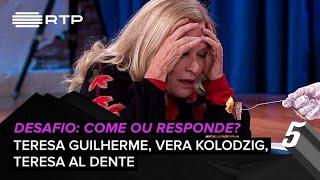Desafio: Come ou Responde c/ Teresa Guilherme e Vera Kolodzig | 5 Para a Meia-Noite | RTP