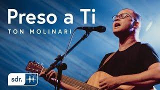 Preso a Ti (Ao Vivo) - Ton Molinari | Som do Reino
