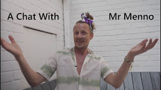 A Chat With Mr Menno
