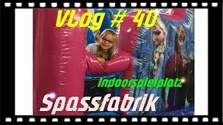 VLog #40 | Indoorspielplatz | Spassfabrik