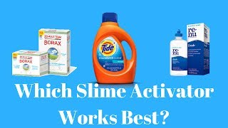 Which Slime Activator Works Best?