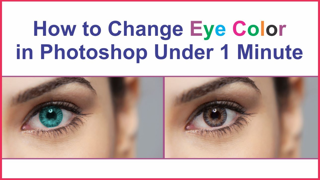How To Change Eye Color In Photoshop CS5 Amp CS6