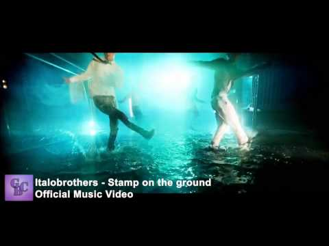 Italobrothers - Stamp on the ground (Official Music Video) HD