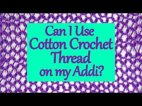 Can I Use Cotton Crochet Thread on my Addi? | Yay For Yarn