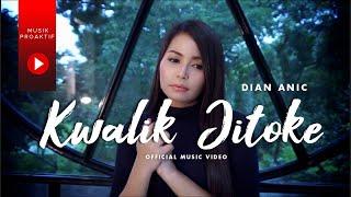 Dian Anic - Kwalik Jitoke (Official Music Video)