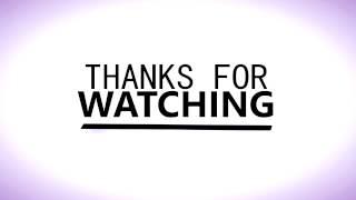 Zapętlaj Thanks for watching! | Video Intros by: Jamie Warner