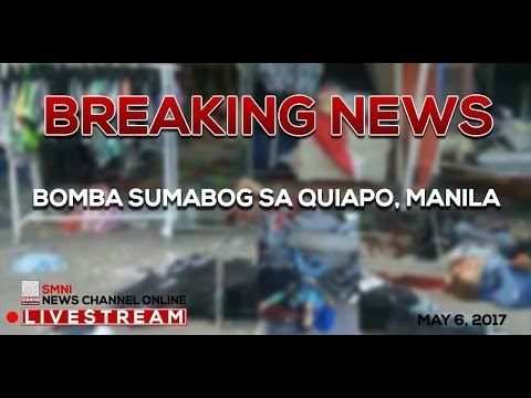 BREAKING NEWS: BOMBA Sumabog sa Quiapo, Manila - 5:55 PM May 6, 2017