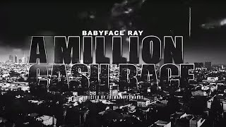 Babyface Ray - A Million Cash Race (Official Video)