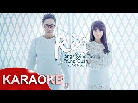 Hằng BingBoong - Rời ft. Trung Quân Idol (Karaoke)