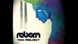 TH3 PR0J3KT - ReBorn [Original]