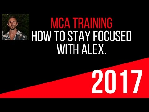 Alex Haney  How To Stay Focused and become successful in MCA