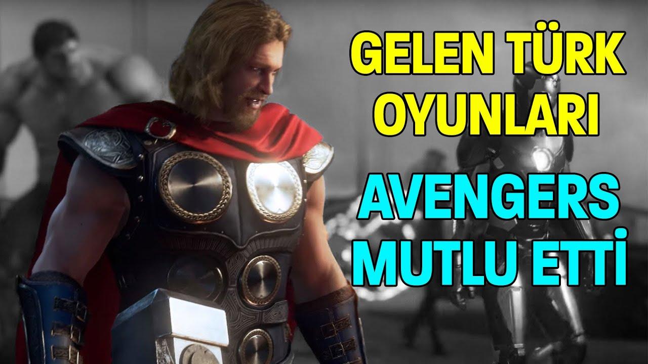 YENİ TÜRK OYUNLARI GELİYOR / AVENGERS MUTLU ETTİ