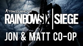 Rainbow Six Siege - Jon & Matt Co-op