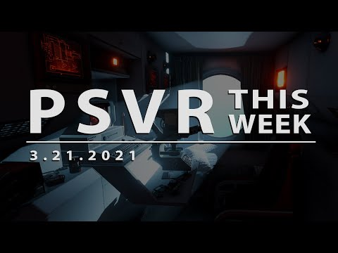 PSVR THIS WEEK | March 21, 2021