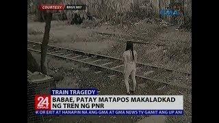 24 Oras: Babae, patay matapos makaladkad ng tren ng PNR
