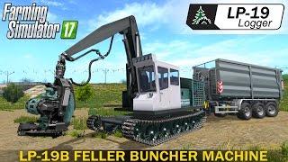 Farming simulator 17 LP-19B Feller Buncher Machine