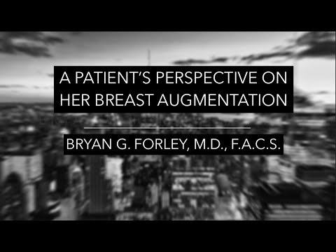 a-patient's-perspective-on-her-breast-augmentation- -dr.-forley